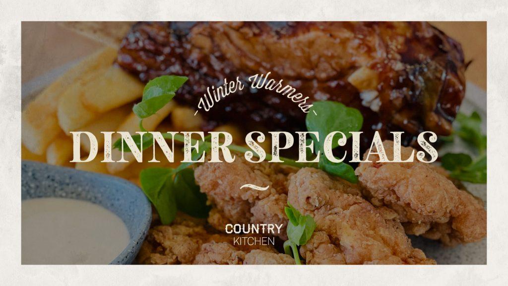 Winter Warmers Dinner Specials